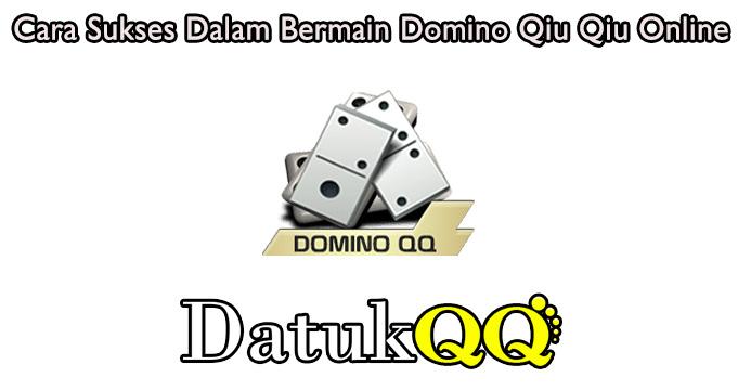 Cara Sukses Dalam Bermain Domino Qiu Qiu Online