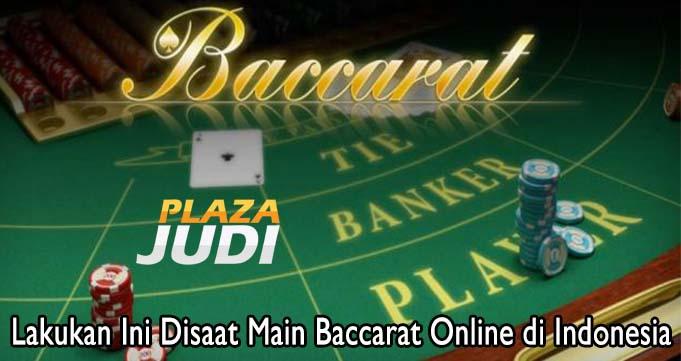 Lakukan Ini Disaat Main Baccarat Online di Indonesia